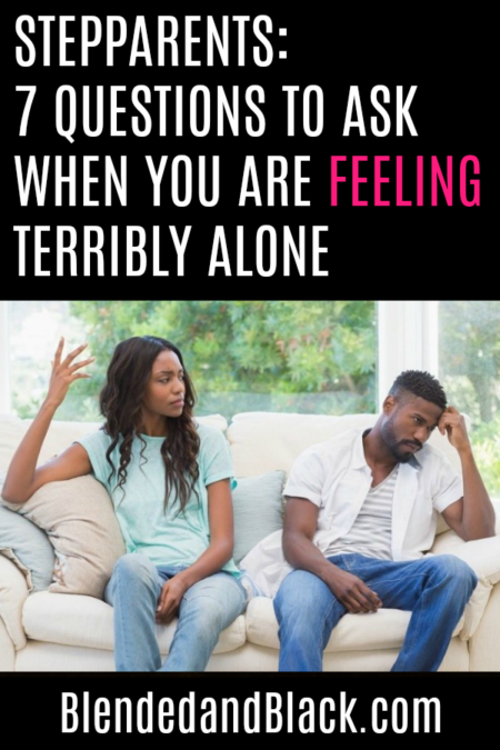 STEPPARENTS-7-QUESTIONS-TO-ASK-WHEN-YOU-ARE-FEELING-TERRIBLY-ALONE