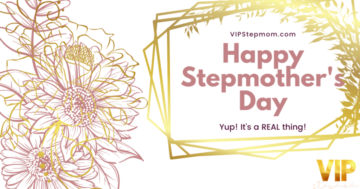 Happy Stepmother's Day (Yes, it's a REAL thing!