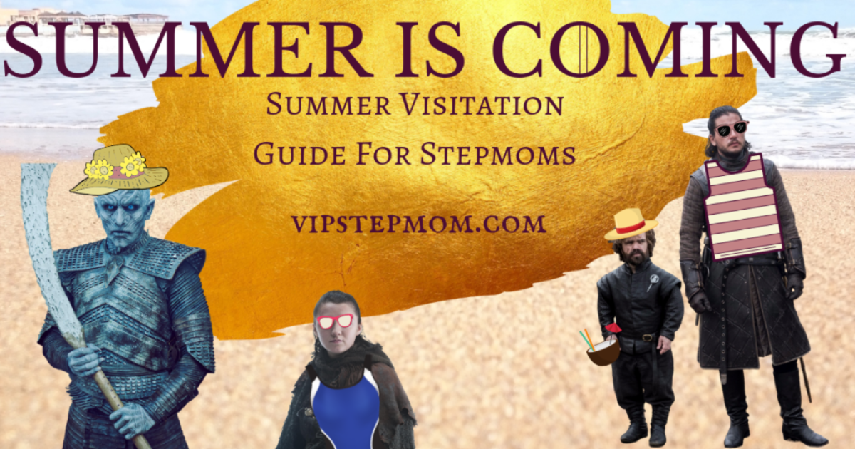 Are You Scared Shitl*ss over Your Stepkid's Upcoming Summer Visit?