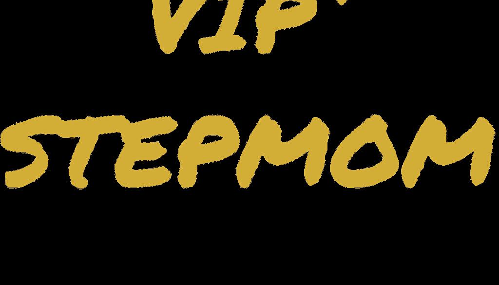 VIP STEPMOM